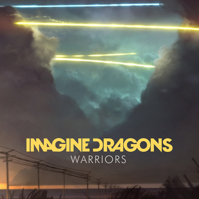 Warriors By Imagine Dragons On Spotify