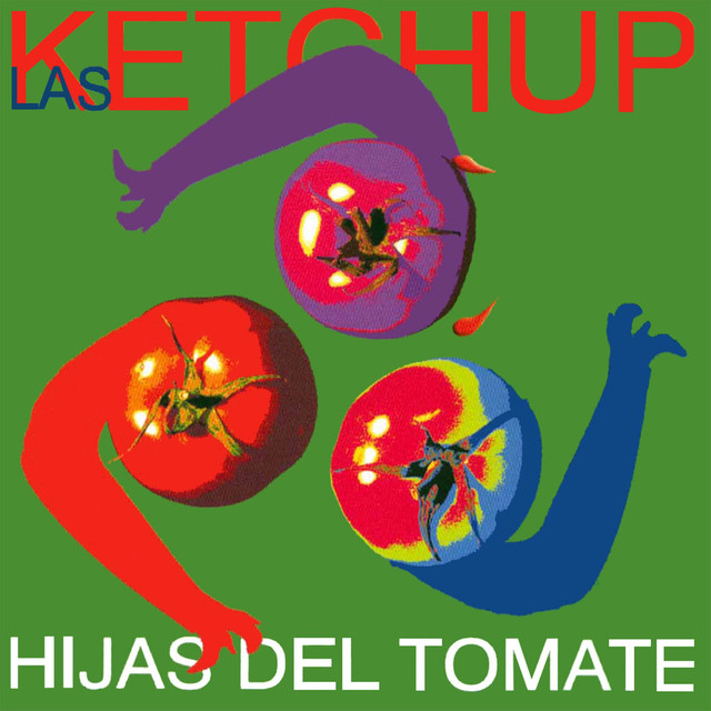 hijas del tomate by las ketchup on spotify. Black Bedroom Furniture Sets. Home Design Ideas
