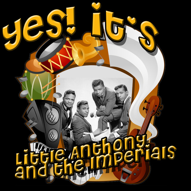 Yes! It's Little Anthony & The Imperials (Original)