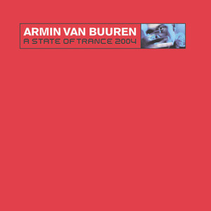 A State Of Trance 2004 (Mixed by Armin van Buuren) Albumcover