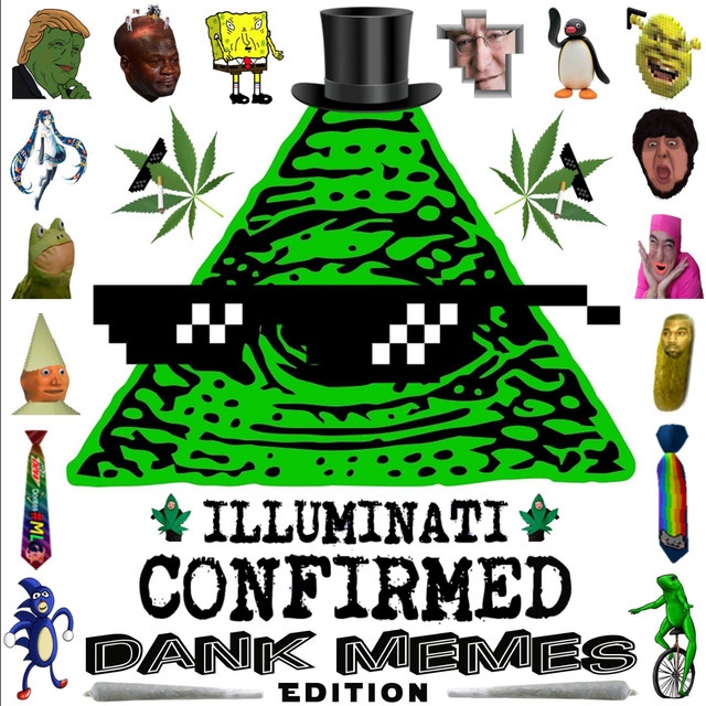 Illuminati Confirmed (Dank Memes Edition) by Various Artists