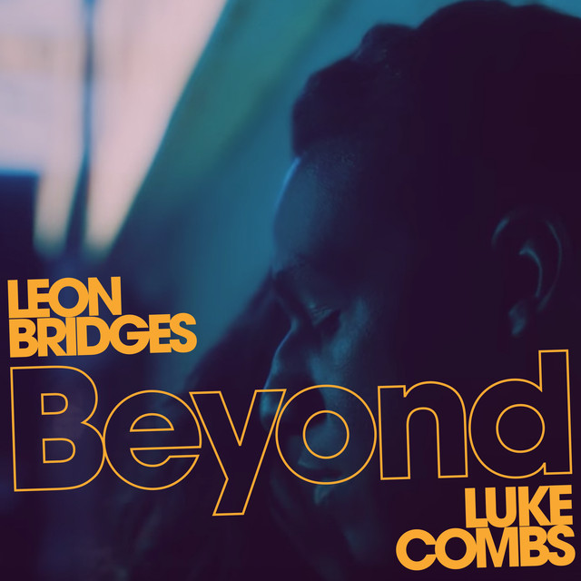Coming Home Deluxe Leon Bridges: Beyond (feat. Luke Combs) [Live] By Leon Bridges On Spotify