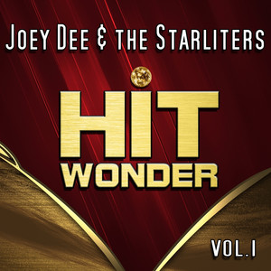 Hit Wonder: Joey Dee & the Starliters, Vol. 1 album
