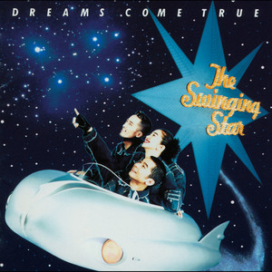 DREAMS COME TRUE / The Swinging Star | Spotify