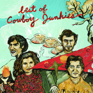 Best Of Cowboy Junkies - Cowboy Junkies