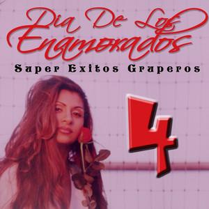 Dia de los Enamorados: Super Exitos Gruperos, Vol. 4