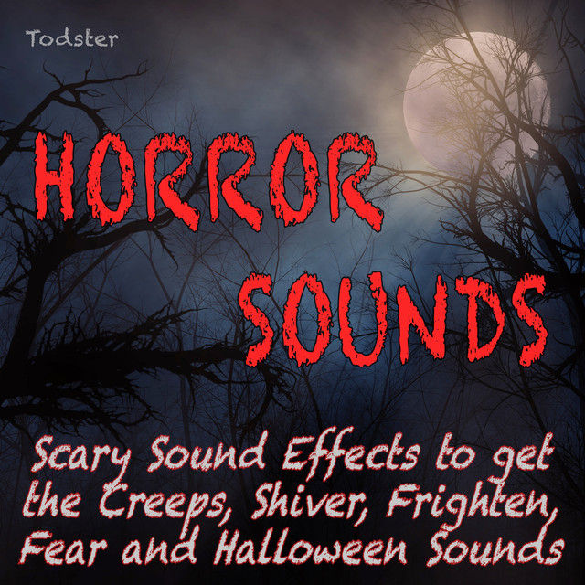 Horror Sounds - Scary Sound Effects to Get the Creeps