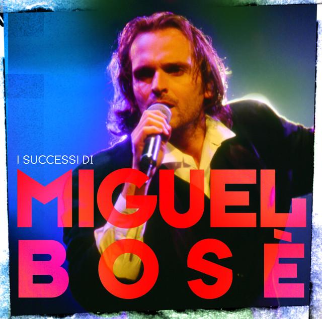 I Successi Di Miguel Bosè