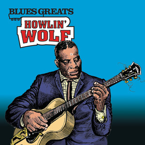 Blues Greats: Howlin' Wolf
