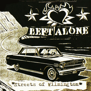 Streets Of Wilmington - Left Alone