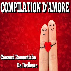 San Valentino: compilation d'amore (Canzoni romantiche da dedicare)