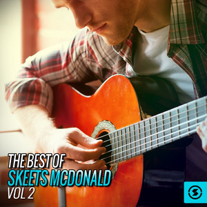 The Best Of Skeets McDonald, Vol. 2 album