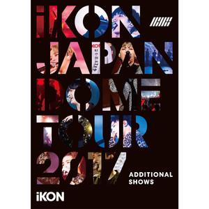 iKON JAPAN DOME TOUR 2017 ADDITIONAL SHOWS Albümü