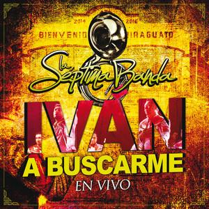 Iván A Buscarme (En Vivo)