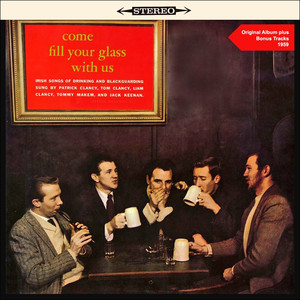 Come Fill Your Glass with Us - Irish Songs of Drinking and Blackguarding (Original Soundtrack Plus Bonus Tracks 1959) album