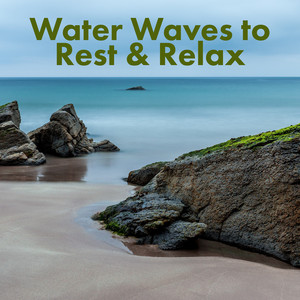 Water Waves to Rest & Relax – Sea Sounds, Healing Ocean Waves, Peaceful New Age Music, Chilled Time Albümü