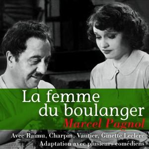 Marcel Pagnol : La femme du boulanger Audiobook