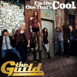 I'm the One That's Cool  - The Guild