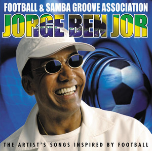 Football & Samba Groove Association - Jorge Ben