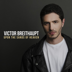 Victor Breithaupt Upon the Sands of Heaven cover