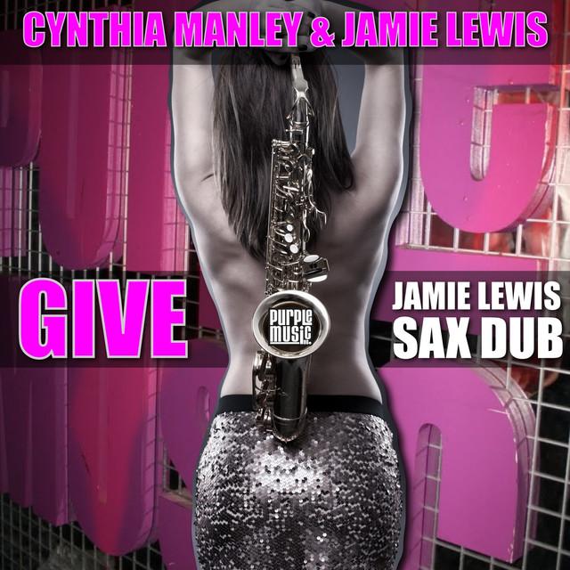 Give (Jamie Lewis Sax Dub)