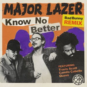 Know No Better (Bad Bunny Remix)