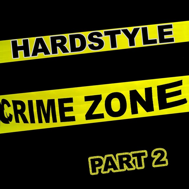 Hardstyle Crime Zone, Part. 2