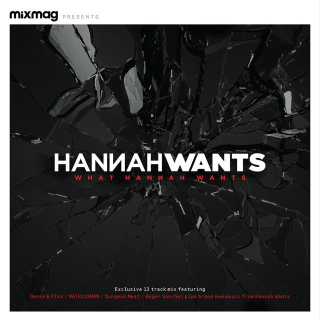 Mixmag Presents: What Hannah Wants