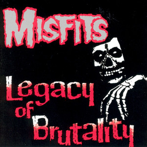 Legacy Of Brutality - Misfits