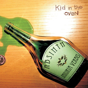 Kid In The Oven Absinth Iniuria Verbis