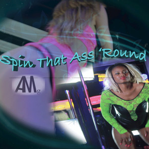 Spin That Ass 'round (S.T.A.R.) - Single