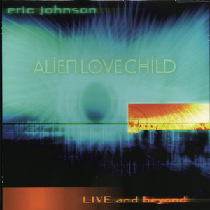 Alien Love Child / Live And beyond album