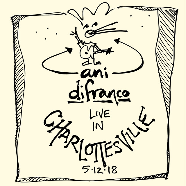 Album cover for Bootleg Live in Charlottesville 5.12.18 by Ani DiFranco