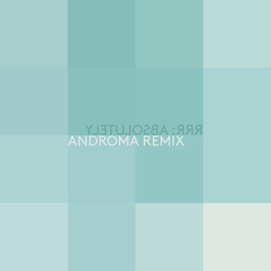 Absolutely (Androma Remix) - Single