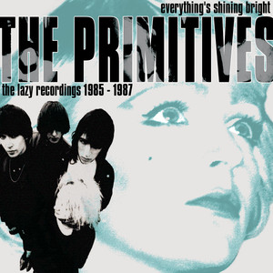 Everything's Shining Bright: The Lazy Recordings 1985 - 1987 album