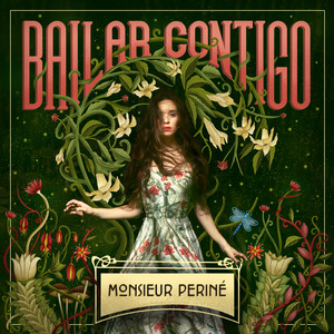 Bailar Contigo - Monsieur Perine