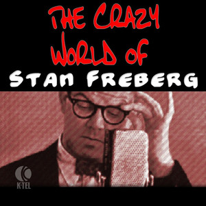 The Crazy World Of Stan Freberg album