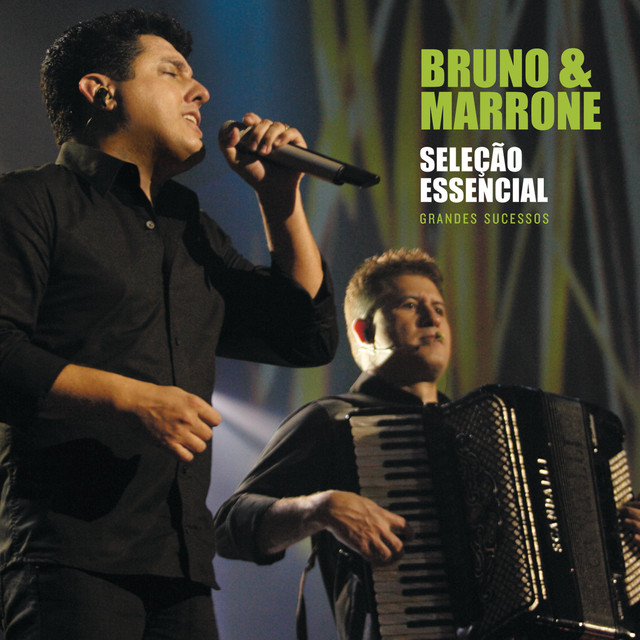 Seleção Essencial - Grandes Sucessos - Bruno e Marrone