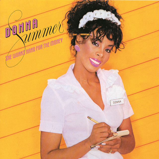 'She works hard for the money' Donna Summer