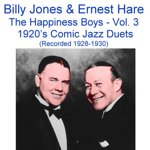 The Happiness Boys, Vol. 3 (Comic Jazz Duets) [Recorded 1928-1930] album