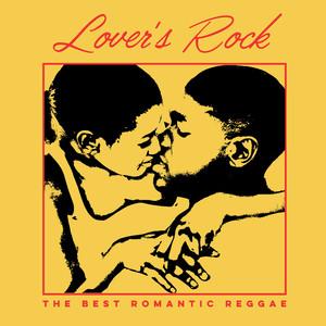 Lover's Rock: The Best Romantic Reggae