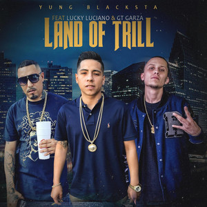 Land of Trill (feat. Lucky Luciano & Gt Garza) Albümü
