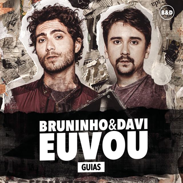 Bruninho & Davi: Eu Vou (Guias)