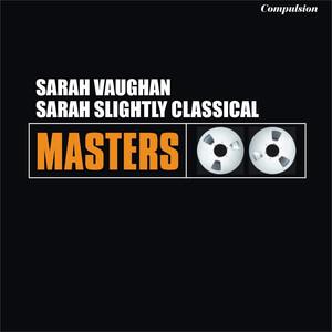 Sarah Slightly Classical album