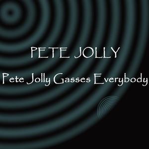 Pete Jolly Gasses Everybody album