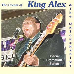 The Cream Of King Alex And The Untouchables album
