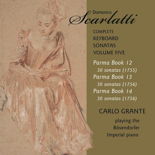 Album cover for D. Scarlatti: The Complete Keyboard Sonatas, Vol. 5 by Domenico Scarlatti, Carlo Grante
