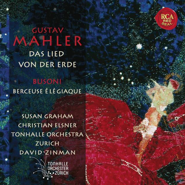 Mahler: Das Lied von der Erde, Busoni: Berceuse élégiaque