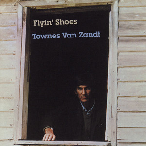 Album cover for Flyin' Shoes by Townes Van Zandt