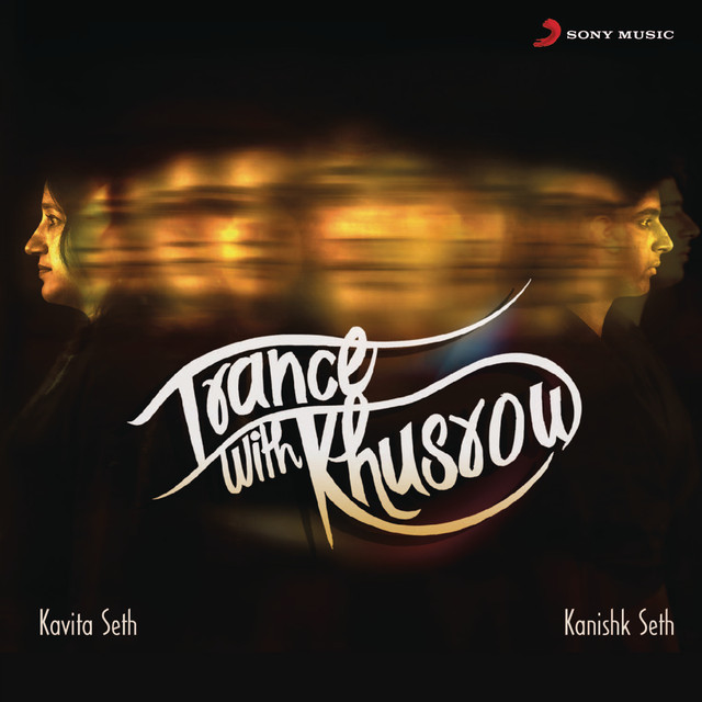 Aaj V Chahuni Haan Song By Ninja: Trance With Khusrow By Kavita Seth On Spotify